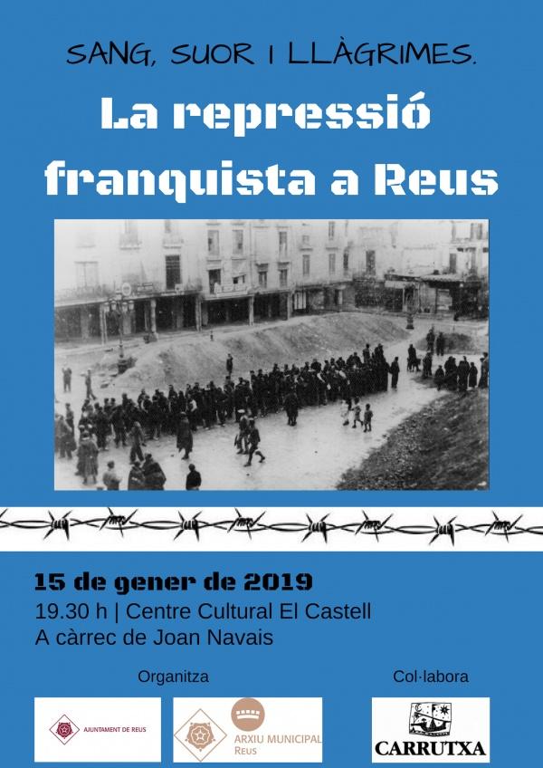 Sang, suor i llàgrimes. La repressió franquista a Reus.