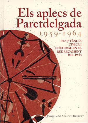 Joaquim M. Masdeu, Els aplecs de Paretdelgada 1959-1964