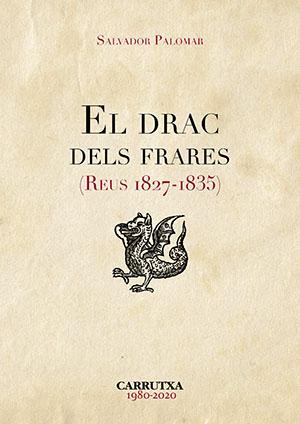 El drac dels frares. Reus 1827-1835
